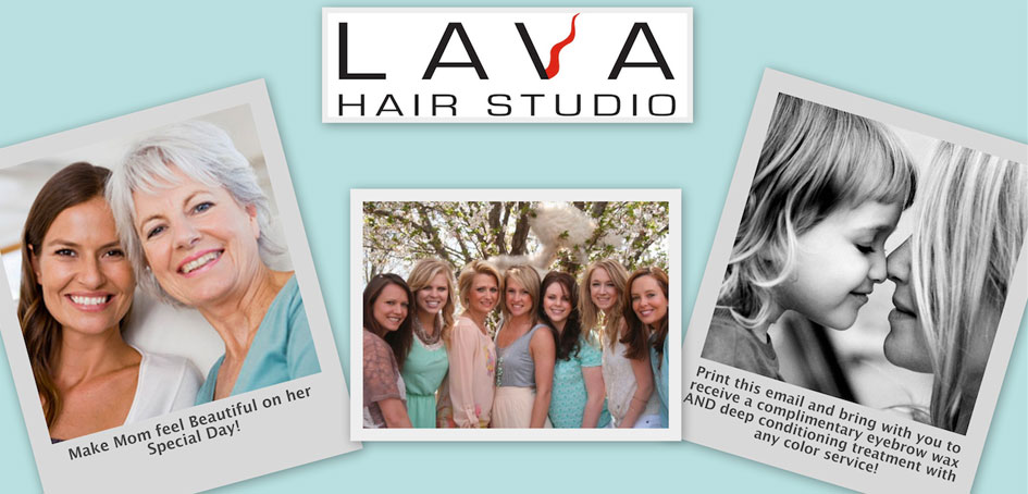 Lava Hair Studio | Mother's Day Salon Special